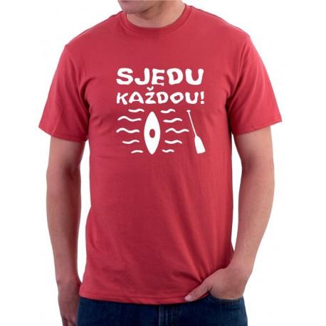 Vodácké tričko-Sjedu každou! - Pánské Tričko s vtipným potiskem