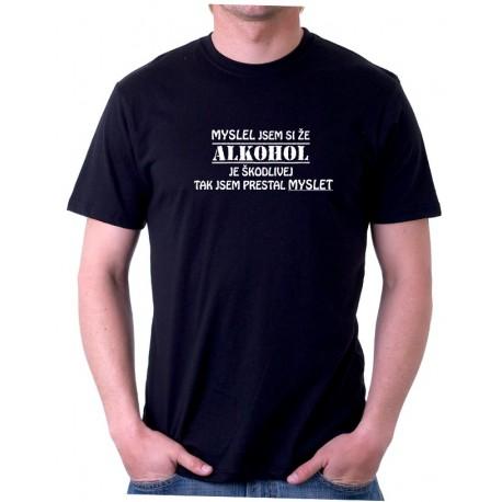 Myslel jsem si, že alkohol je škodlivej, tak jsem přestal myslet, dárek k radosti
