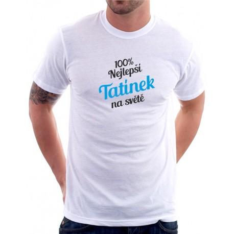 Dárek pro Tatínka. Pánské dárkové tričko s vtipným potiskem: 100% nejlepší Tatínek na světě