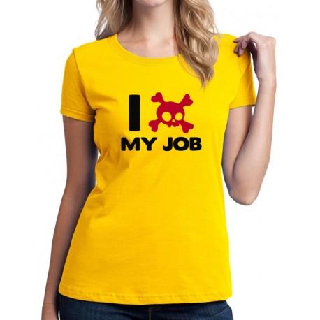 I hate my Job - Dámské Tričko s vtipným potiskem