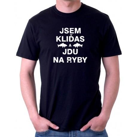 Vtipné rybářské tričko Jsem kliďas a jdu na ryby, dárek pro rybáře