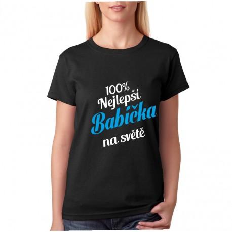 100% Nejlepší Babička na světě - Dámské Tričko s vtipným potiskem