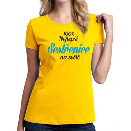 100% nejlepší Sestřenice na světě - Dámské Tričko s vtipným potiskem