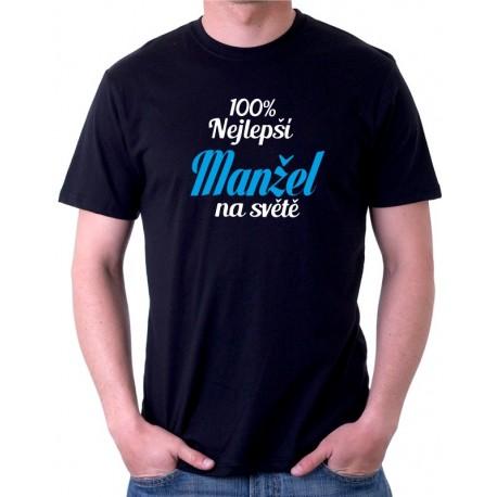 100% nejlepš Manžel na světě - Pánské Tričko s vtipným potiskem