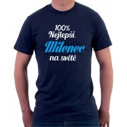 Tričko pánské 100% nejlepší Milenec na světě