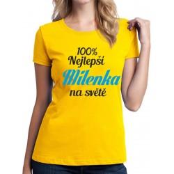 Tričko dámské 100% nejlepší Milenka na světě