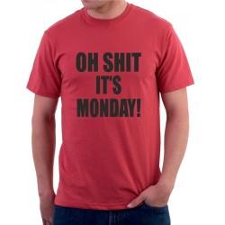 Pánské tričko Oh shit it`s  Monday!