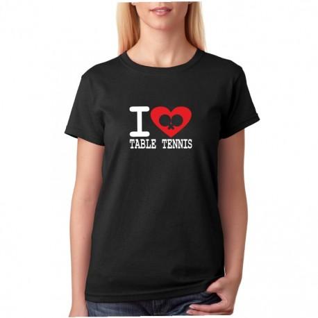 I Love Table Tennis - Dámské tričko s v tématikou stolního tenisu