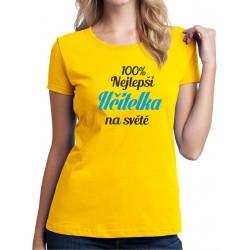 Tričko dámské 100% nejlepší učitelka na světě