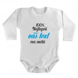 Kojenecké bodýčko s vlastním potiskem: 100% nejlepší - váš text - na světě. Dětské body pro miminko.