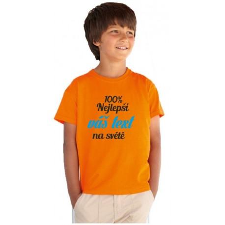 100% nejlepší - váš text - na světě - Dětské tričko s potiskem