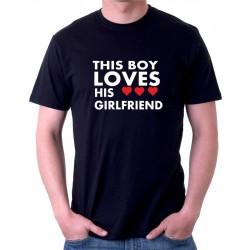 This boy loves his Girlfriend - Pánské tričko s potiskem pro zamilované