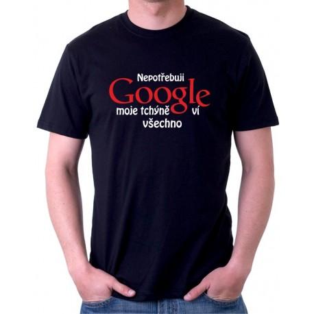 Nepotřebuji Google, moje tchýně ví všechno - vtipné pánské tričko o tchýni