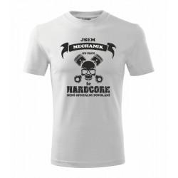 Jsem Mechanik jen proto, že HARDCORE není oficiální povolání - Pánské tričko pro mechaniky