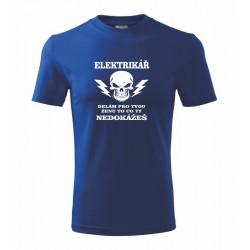 Elektrikář, dělám pro tvou ženu to co ty nedokážeš - Pánské vtipné tričko pro elektrikáře