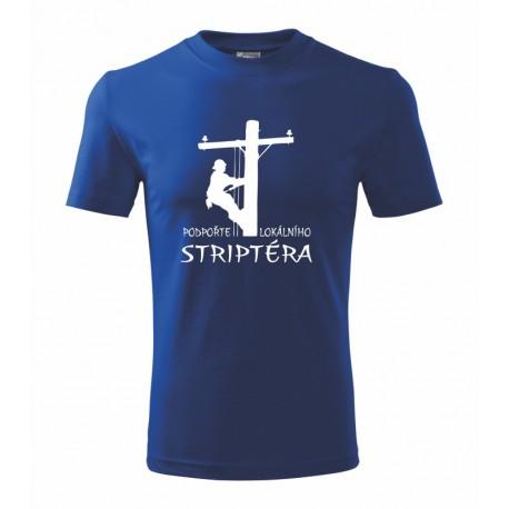 Podpořte lokálního striptéra- Pánské vtipné tričko