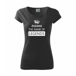 Tričko ke svátku - Jméno - The name of legends - Dámské tričko ke svátku se jménem