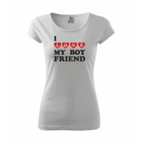 I love my Boyfriend - Dámské tričko - Miluji svého přítele