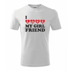Tričko pánské I love my Girlfriend - Miluji svou přítelkyni