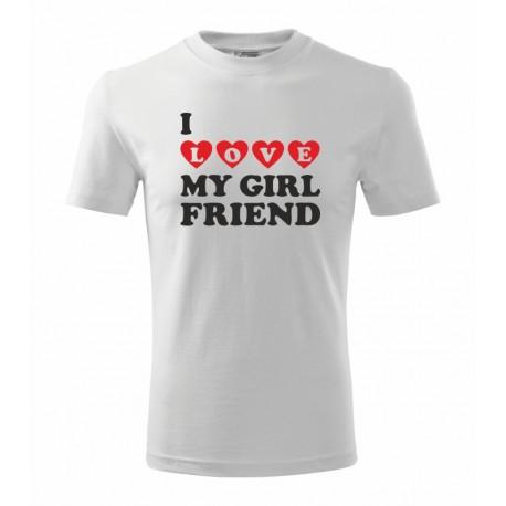 I love my Girlfriend - Pánské tričko - Miluji svou přítelkyni