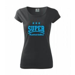 Super kamarádka - Dámské tričko jako dárek pro kamarádku