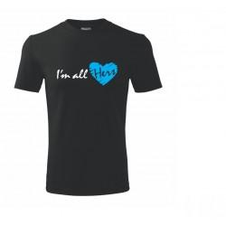 Tričko pánské I am all Hers - Já jsem celý její (pro zamilované)