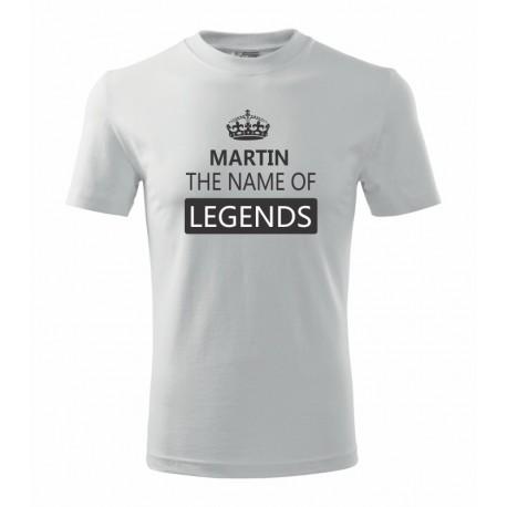 Martin The name of Legends - Pánské tričko jako dárek ke svátku pro jméno Martin