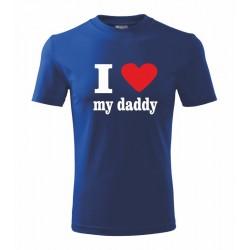 I love my DADDY - dětské tričko - jmenuji svého tatínka