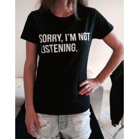 Sorry, I am not listening - Dámské tričko s nápisem, promiń neposlouchám