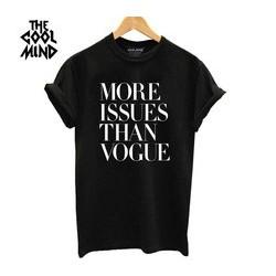 More issues than vogue - Dámské tričko s anglickým potiskem