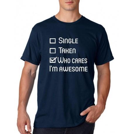 Single, Taken - Who cares I´m awesome - Pánské tričko pro zábavu