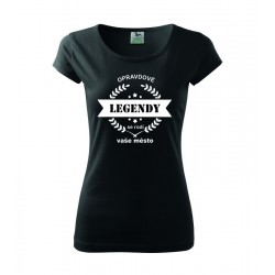 Opravdové legendy se rodí - vaše město: Dárkové dámské tričko s potiskem vašeho města