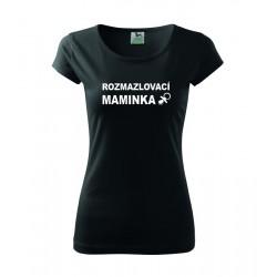 Rozmazlovací Maminka, Dámské tričko pro maminky, které rozmazlují děti. Dárek pro maminky