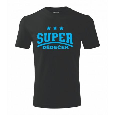 Super Dědeček. Dárkové tričko s potiskem pro Dědečka