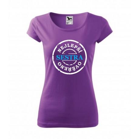 Dárek pro sourozence. tričko s potiskem: Nejlepší SESTRA, ověřeno.