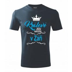 Králové jsou narozeni v září. Pánské dárkové tričko. Dárek pro muže narozené v září.