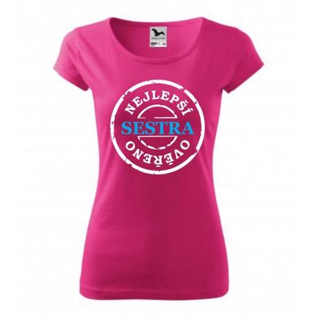 Nejlepší sestra, ověřeno. Dámské dárkové tričko pro sestry. Dárek pro sestry.