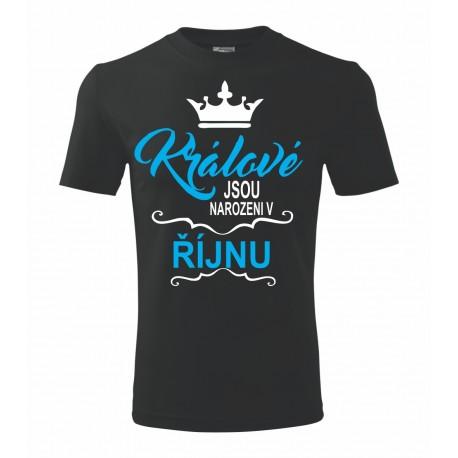 Králové jsou narozeni v říjnu. Dárkové tričko pro muže. Dárek pro muže narozené v říjnu