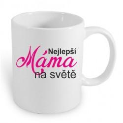 Nejlepší Máma na světě. Dárkový hrníček pro maminku. Dárek pro mámu.