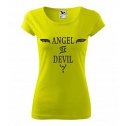 Anděl nebo ďábel. Angel or Devil. Dámské dárkové tričko pro ženy. Dárek pro slečny.