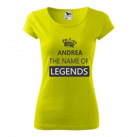 Andrea the name of the legends. Dárkové tričko pro ženy jmíénem Andrea. Dárek pro Andrejky,