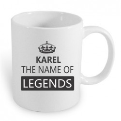 Dárkový hrníček: Karel the name of the legends. Dárek pro muže s jménem Karel. Dárek pro Karla