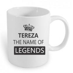 Dárek pro ženy s jménem Tereza. Tereza the name of the legends.