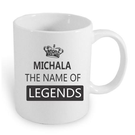 Dárek pro ženy s jménem Michala. Michala the name of the legends.