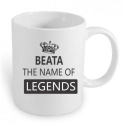Beata the name of the legends. Dárek pro ženy s jménem Beata. Dárek pro Beatu.
