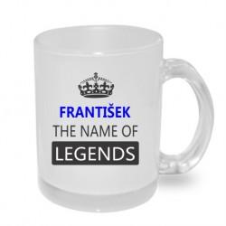 Dárek pro muže s jménem František. František the name of the legends.
