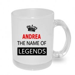 Dárkový hrníček s potiskem: Andrea the name of the legends. Dárek pro ženy s jménem ANDREA.