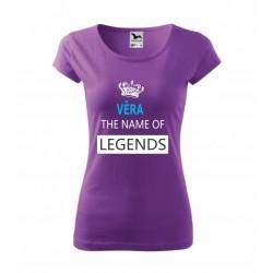 Dámské dárkové tričko. Věra The name of Legends. Dárek pro ženu jménem Věra