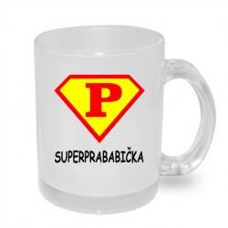 Dárek pro Prababičku. Dárkový hrníček s nápisem: Super Prababička ve stylu supermana, radost pro vaší Prababičku.