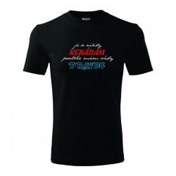 Pánské tričko Vtipný dárek Já se nikdy nehádám, protože mám vždy pravdu